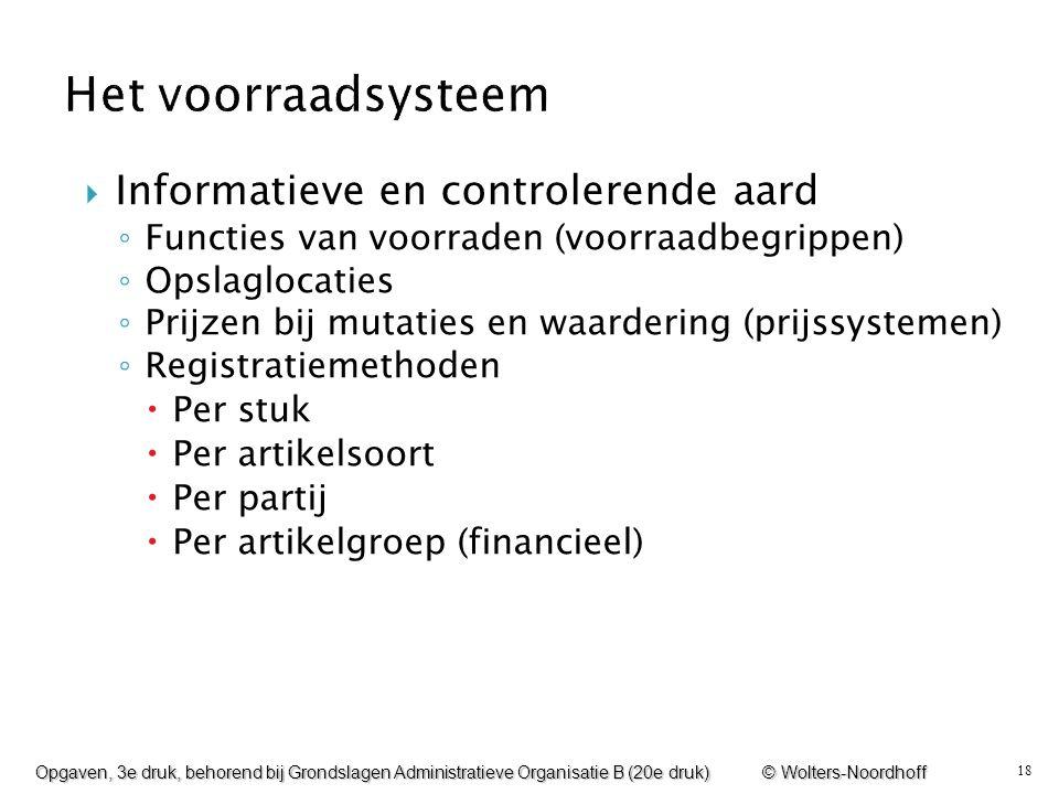 Het voorraadsysteem Informatieve en controlerende aard