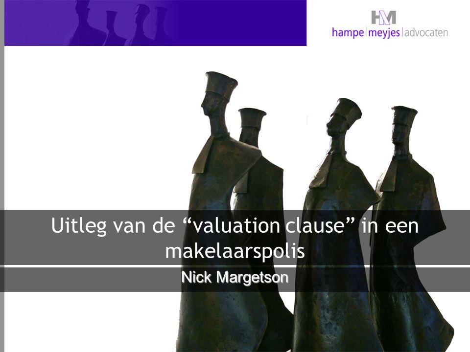 Uitleg van de valuation clause in een makelaarspolis
