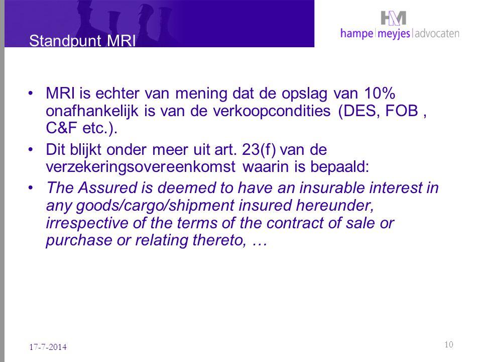 Standpunt MRI MRI is echter van mening dat de opslag van 10% onafhankelijk is van de verkoopcondities (DES, FOB , C&F etc.).