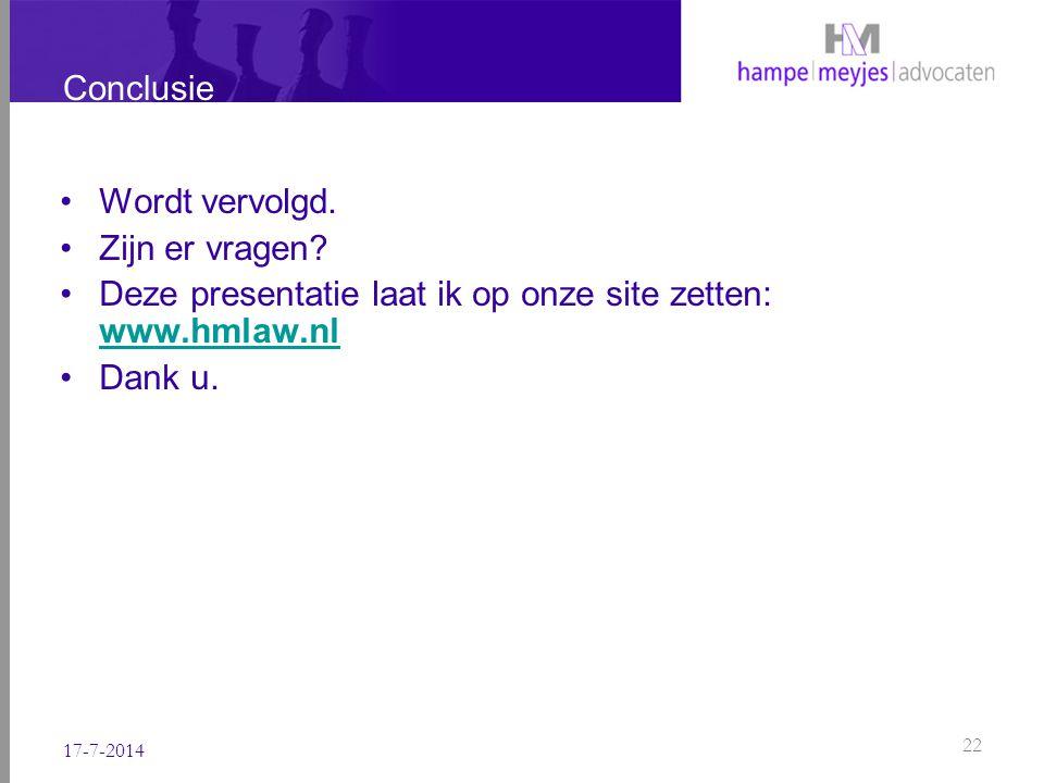 Deze presentatie laat ik op onze site zetten: www.hmlaw.nl Dank u.