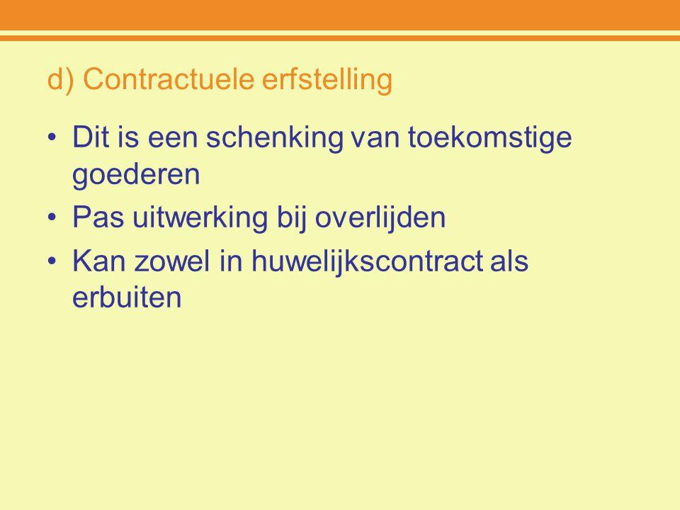 d) Contractuele erfstelling