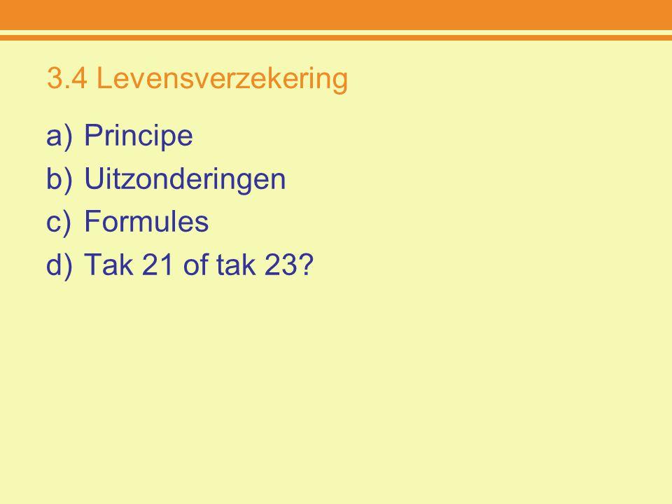 3.4 Levensverzekering Principe Uitzonderingen Formules Tak 21 of tak 23