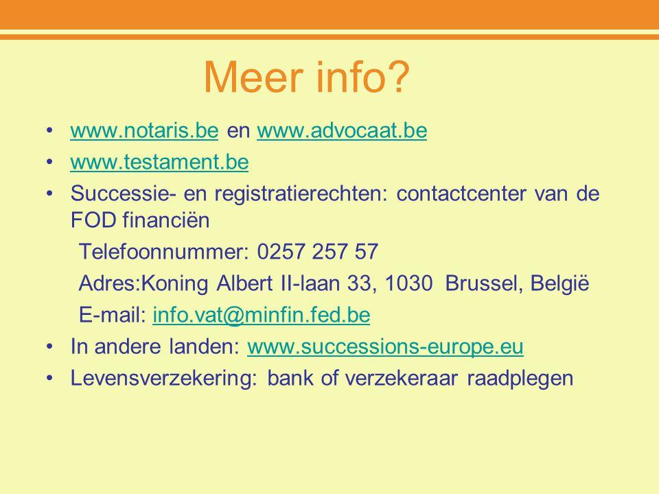 Meer info www.notaris.be en www.advocaat.be www.testament.be