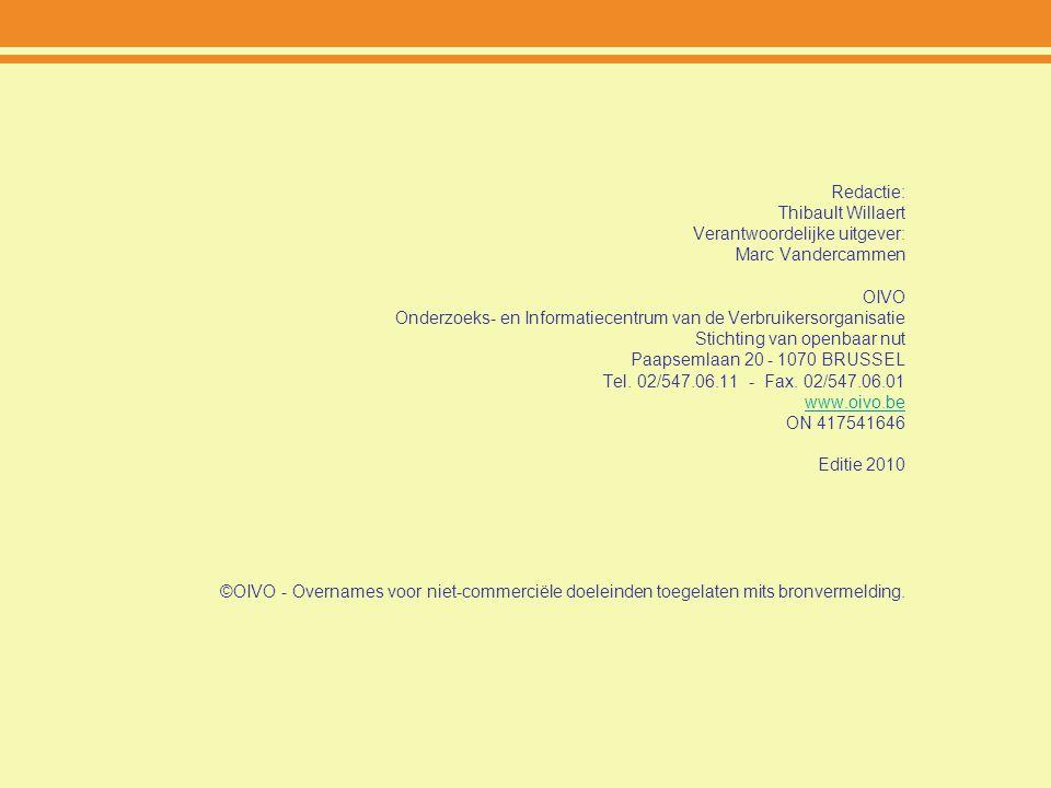 Redactie: Thibault Willaert. Verantwoordelijke uitgever: Marc Vandercammen. OIVO. Onderzoeks- en Informatiecentrum van de Verbruikersorganisatie.