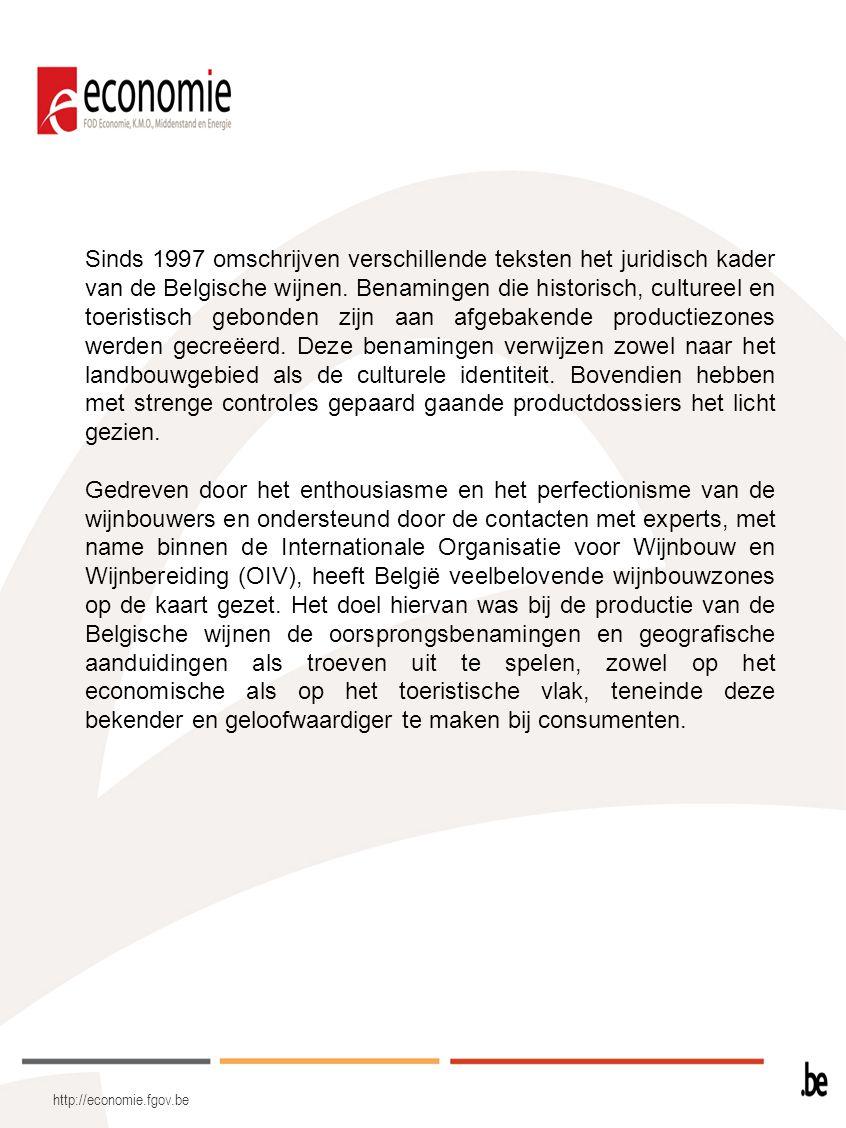 Sinds 1997 omschrijven verschillende teksten het juridisch kader van de Belgische wijnen. Benamingen die historisch, cultureel en toeristisch gebonden zijn aan afgebakende productiezones werden gecreëerd. Deze benamingen verwijzen zowel naar het landbouwgebied als de culturele identiteit. Bovendien hebben met strenge controles gepaard gaande productdossiers het licht gezien.