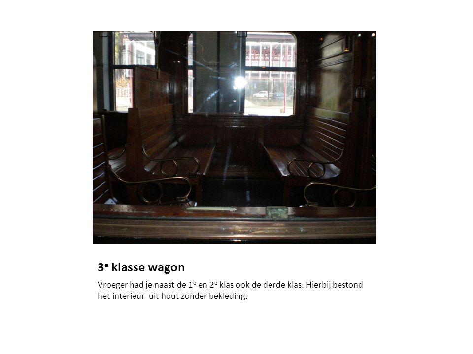 3e klasse wagon Vroeger had je naast de 1e en 2e klas ook de derde klas.