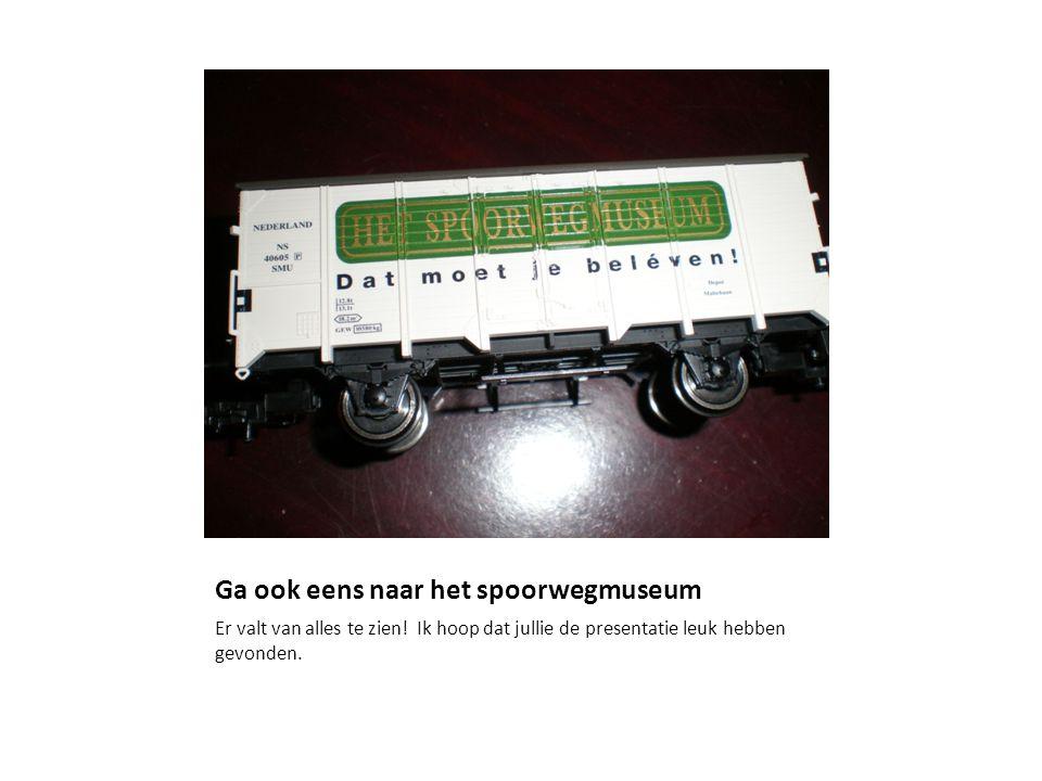 Ga ook eens naar het spoorwegmuseum