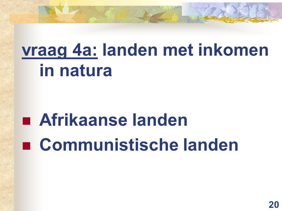 vraag 4a: landen met inkomen in natura