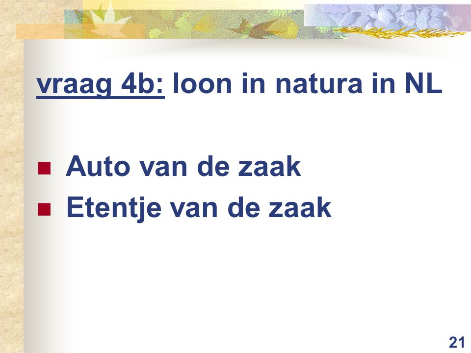 vraag 4b: loon in natura in NL