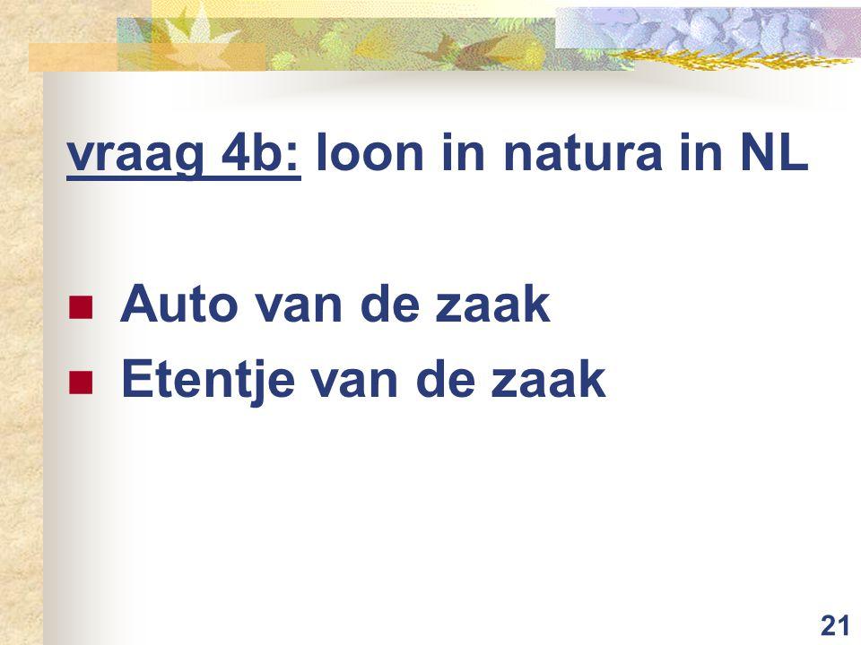 vraag 4b: loon in natura in NL
