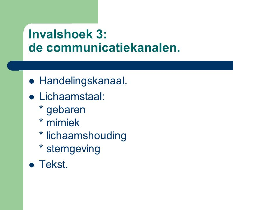 Invalshoek 3: de communicatiekanalen.