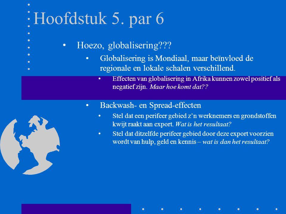 Hoofdstuk 5. par 6 Hoezo, globalisering