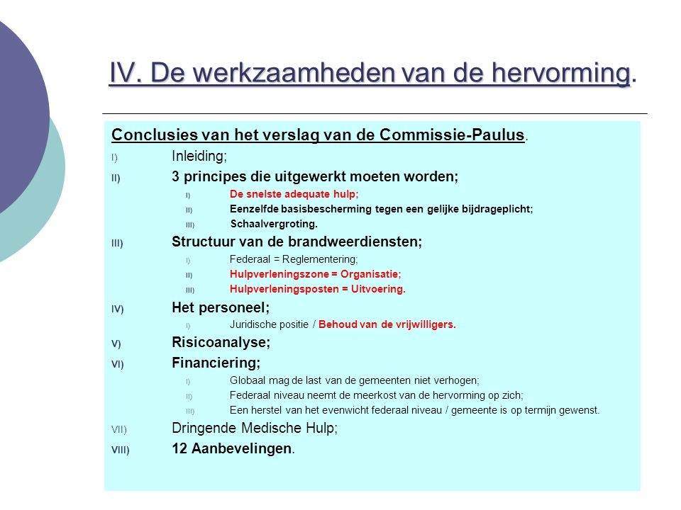 IV. De werkzaamheden van de hervorming.