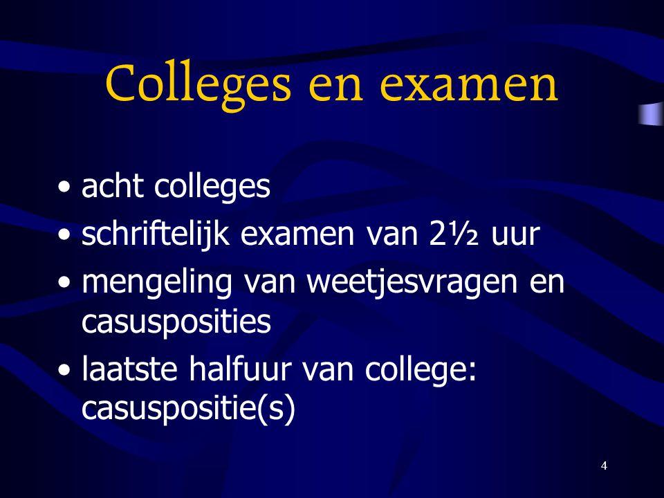 Colleges en examen acht colleges schriftelijk examen van 2½ uur