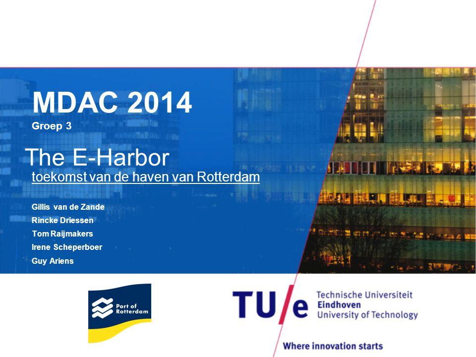 MDAC 2014 Groep 3 The E-Harbor toekomst van de haven van Rotterdam