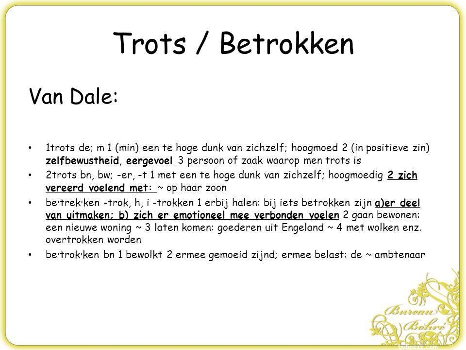 Trots / Betrokken Van Dale: