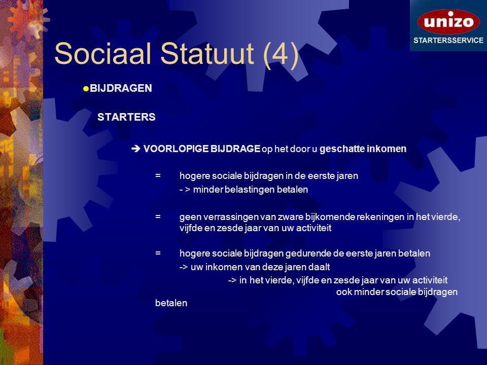 Sociaal Statuut (4) BIJDRAGEN STARTERS