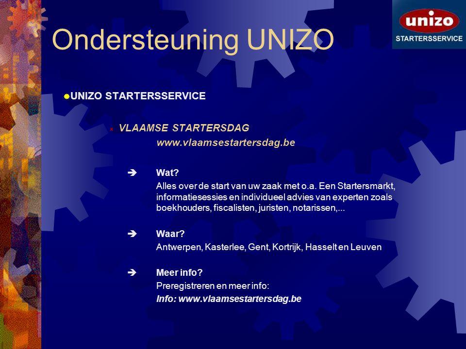 Ondersteuning UNIZO UNIZO STARTERSSERVICE www.vlaamsestartersdag.be