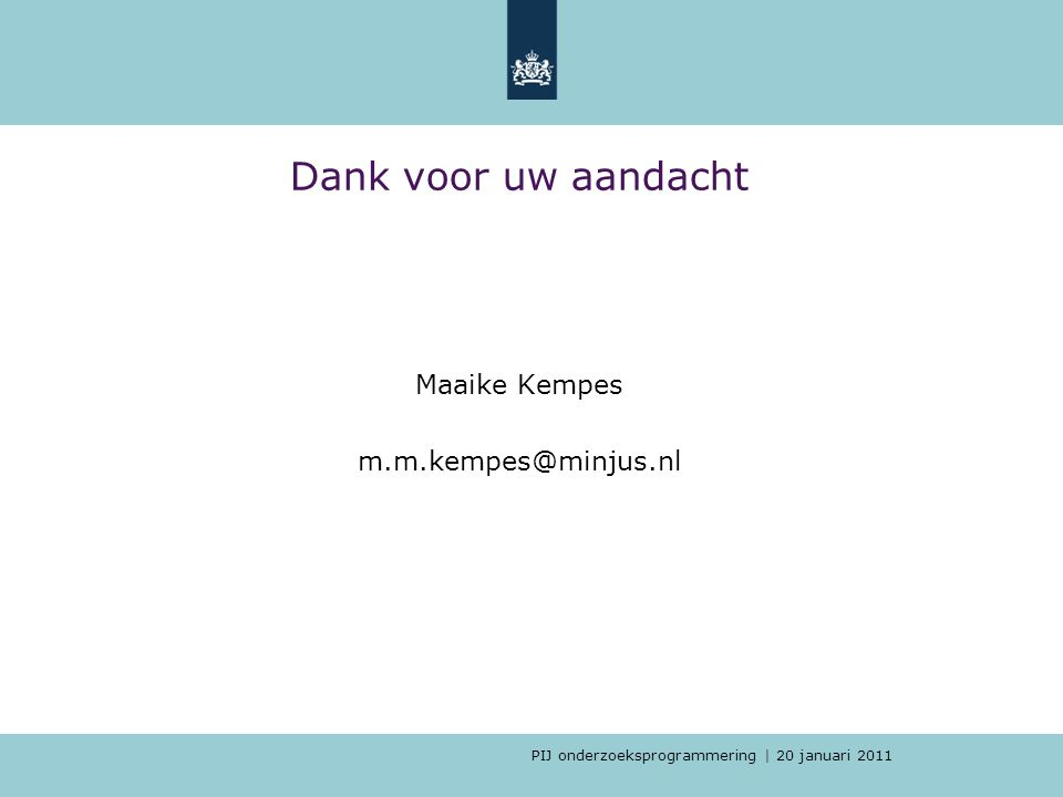 Dank voor uw aandacht Maaike Kempes m.m.kempes@minjus.nl