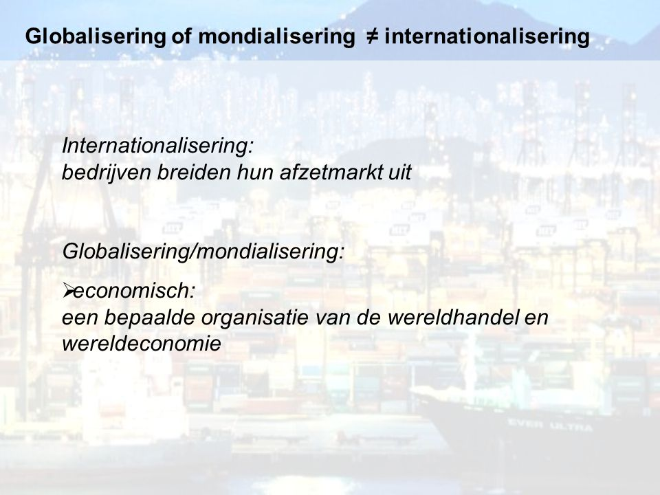 Globalisering of mondialisering ≠ internationalisering