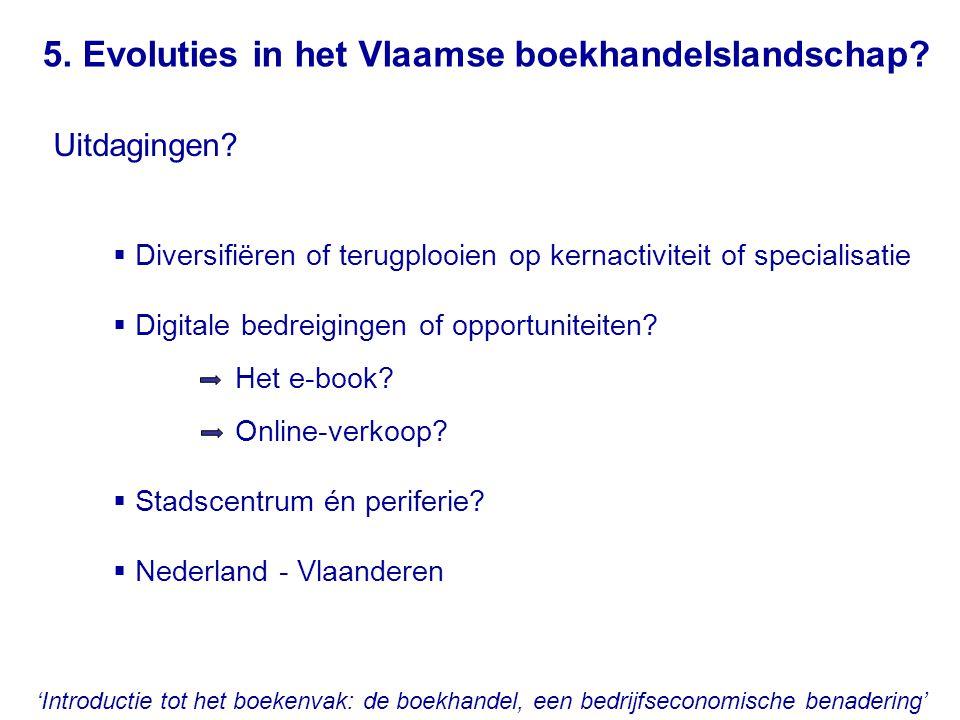 5. Evoluties in het Vlaamse boekhandelslandschap