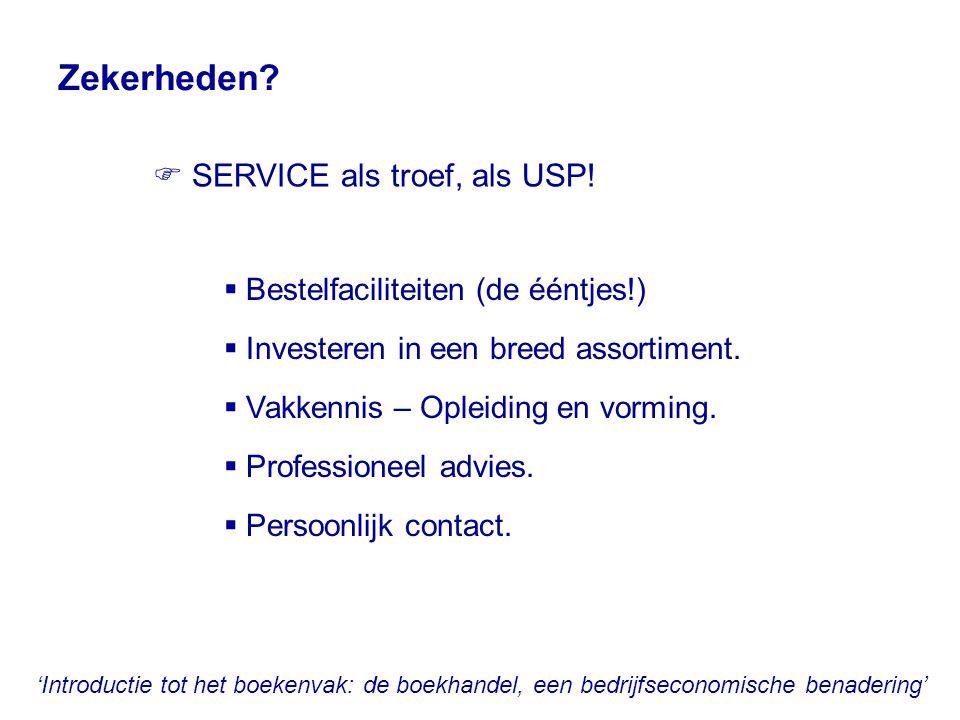 Zekerheden  SERVICE als troef, als USP!