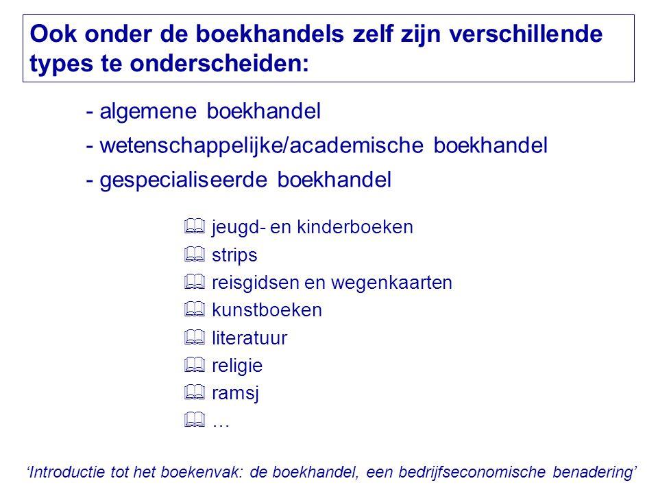 Ook onder de boekhandels zelf zijn verschillende types te onderscheiden: