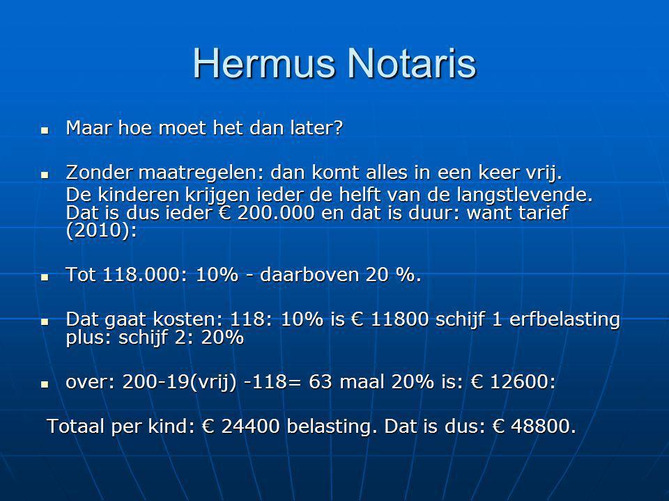 Hermus Notaris Maar hoe moet het dan later