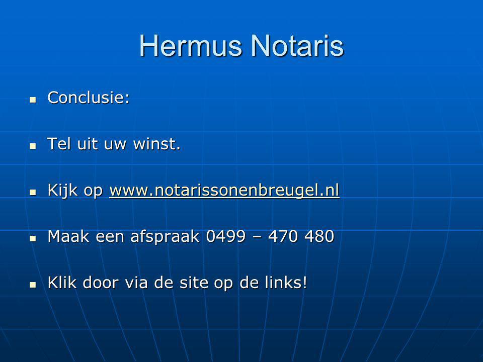 Hermus Notaris Conclusie: Tel uit uw winst.
