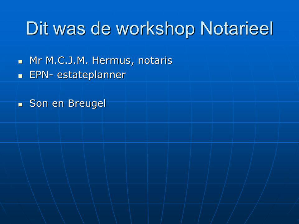Dit was de workshop Notarieel