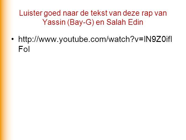 Luister goed naar de tekst van deze rap van Yassin (Bay-G) en Salah Edin