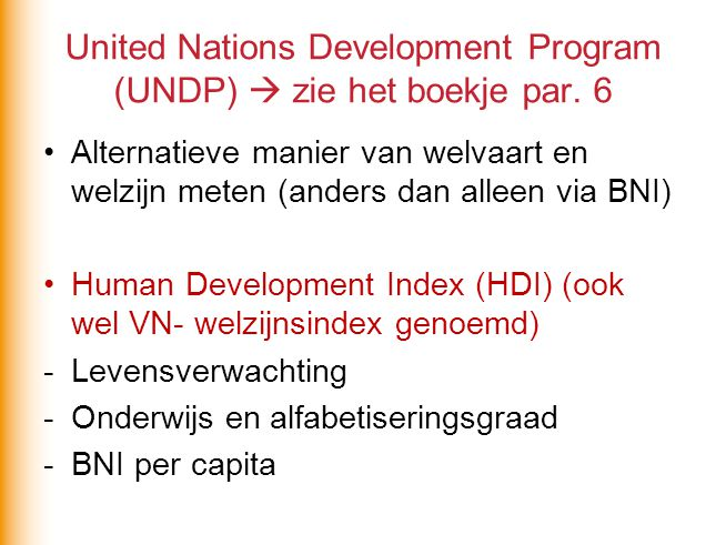 United Nations Development Program (UNDP)  zie het boekje par. 6