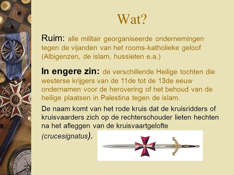 Wat Ruim: alle militair georganiseerde ondernemingen tegen de vijanden van het rooms-katholieke geloof (Albigenzen, de islam, hussieten e.a.)
