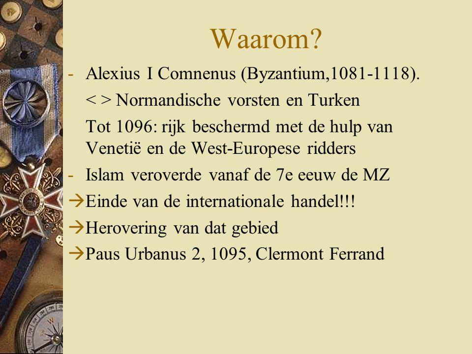 Waarom Alexius I Comnenus (Byzantium,1081-1118).