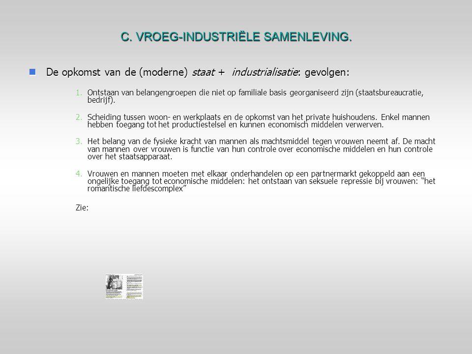 C. VROEG-INDUSTRIËLE SAMENLEVING.