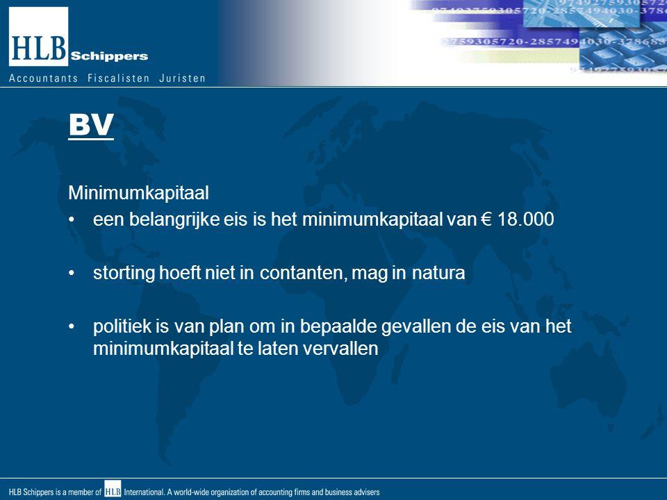 BV Minimumkapitaal. een belangrijke eis is het minimumkapitaal van € 18.000. storting hoeft niet in contanten, mag in natura.