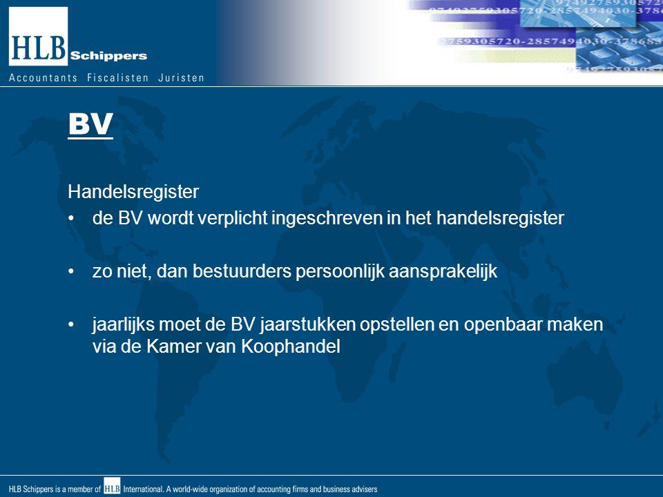 BV Handelsregister. de BV wordt verplicht ingeschreven in het handelsregister. zo niet, dan bestuurders persoonlijk aansprakelijk.