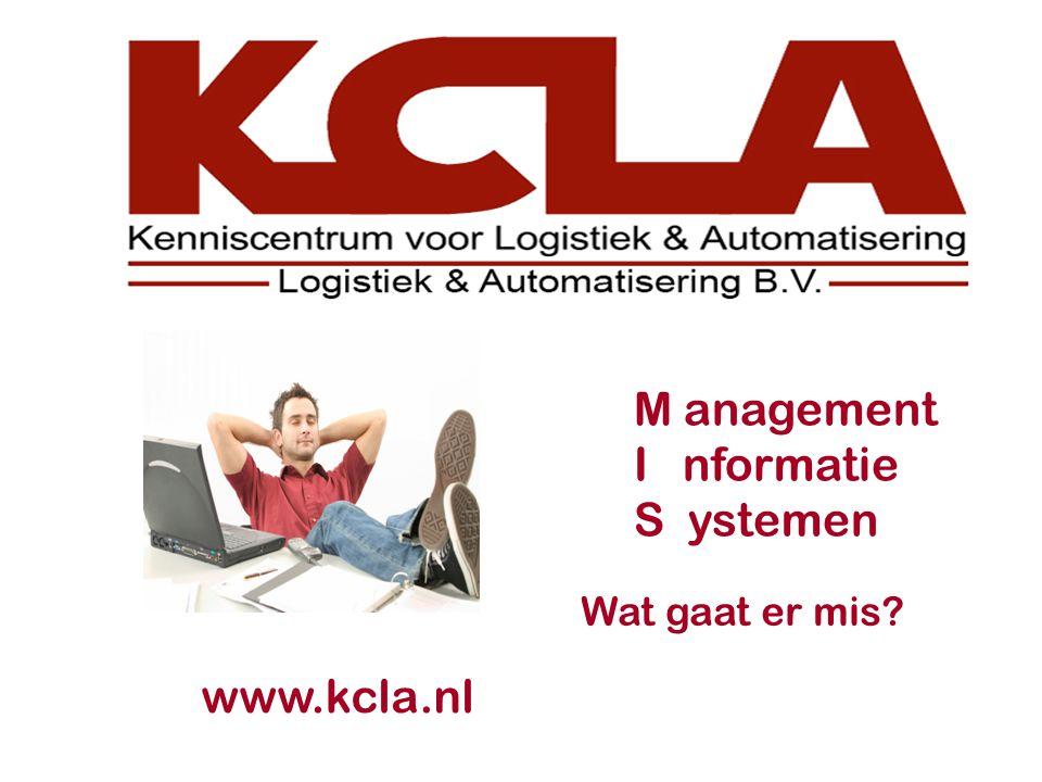 M anagement I nformatie S ystemen Wat gaat er mis www.kcla.nl