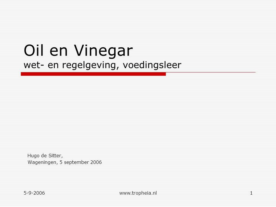 Oil en Vinegar wet- en regelgeving, voedingsleer