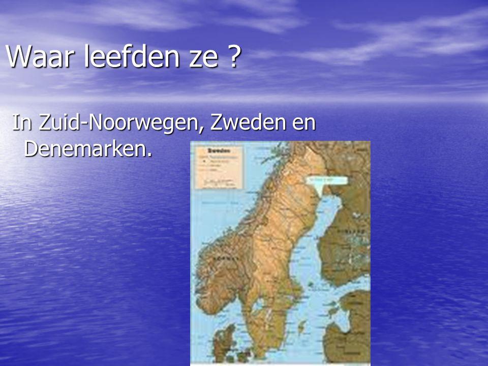 Waar leefden ze In Zuid-Noorwegen, Zweden en Denemarken.