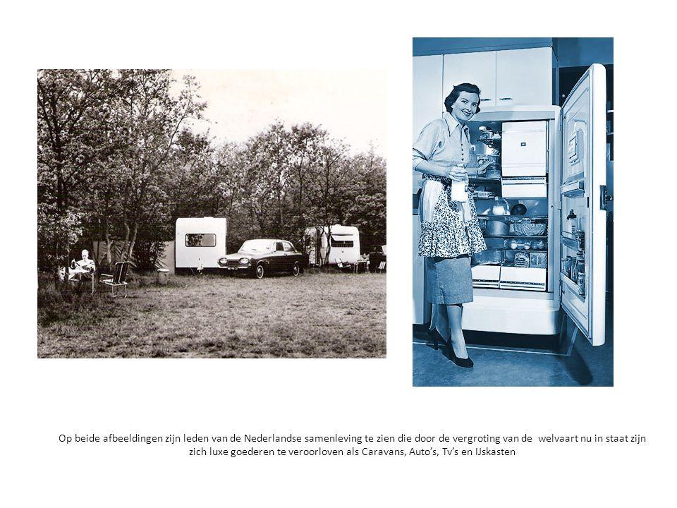 Op beide afbeeldingen zijn leden van de Nederlandse samenleving te zien die door de vergroting van de welvaart nu in staat zijn zich luxe goederen te veroorloven als Caravans, Auto's, Tv's en IJskasten