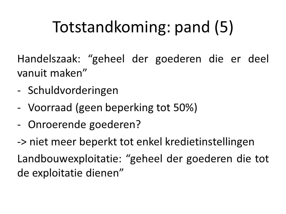 Totstandkoming: pand (5)