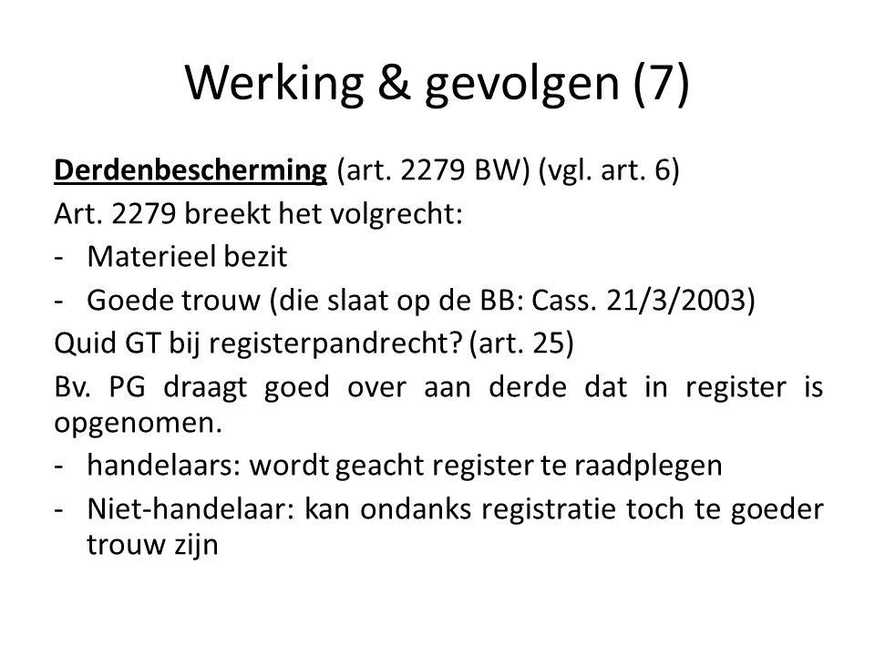 Werking & gevolgen (7) Derdenbescherming (art. 2279 BW) (vgl. art. 6)
