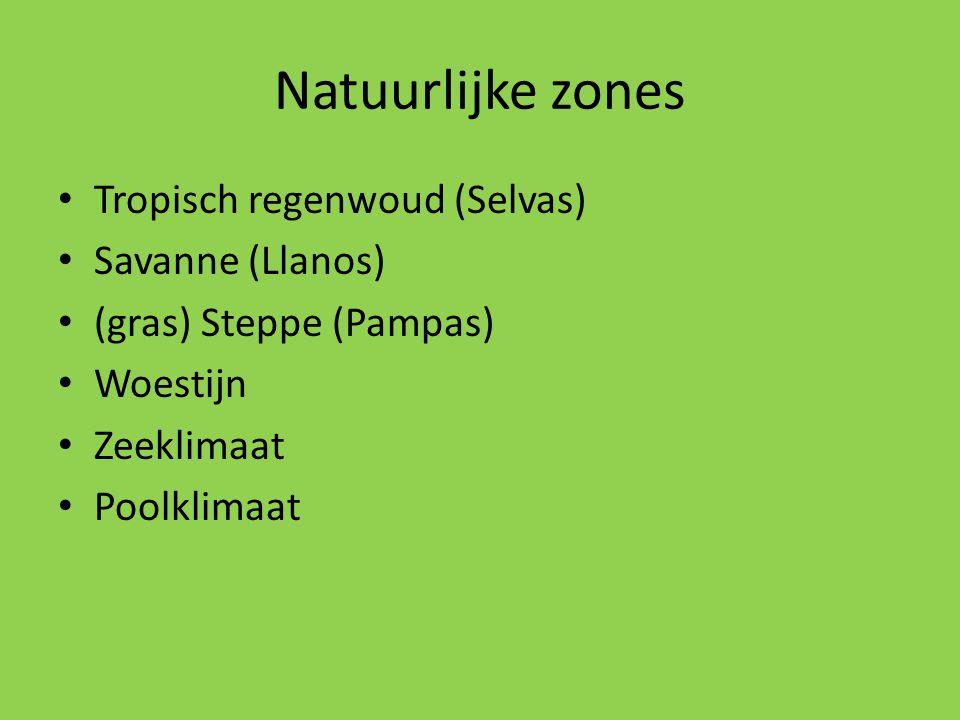 Natuurlijke zones Tropisch regenwoud (Selvas) Savanne (Llanos)