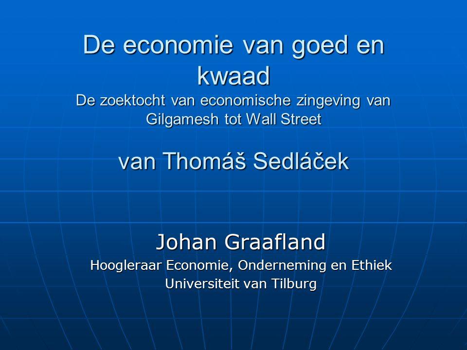 De economie van goed en kwaad De zoektocht van economische zingeving van Gilgamesh tot Wall Street van Thomáš Sedláček