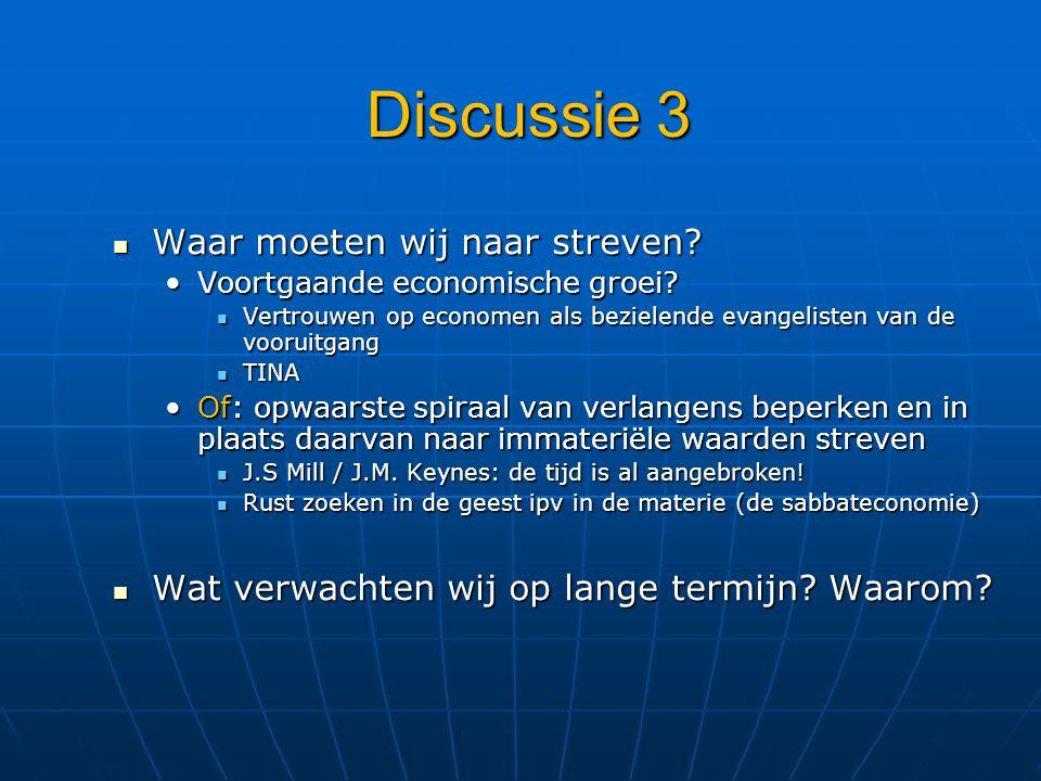 Discussie 3 Waar moeten wij naar streven