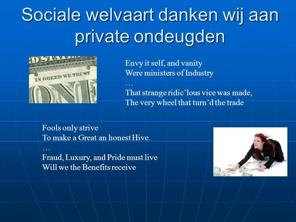 Sociale welvaart danken wij aan private ondeugden