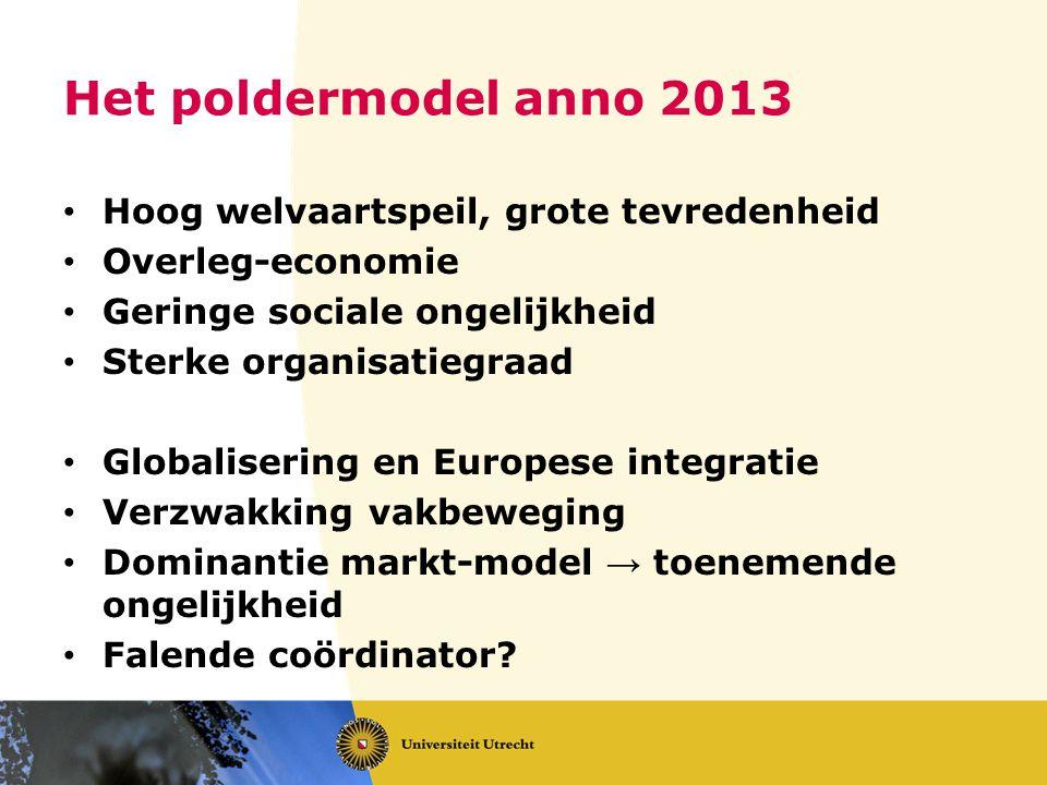 Het poldermodel anno 2013 Hoog welvaartspeil, grote tevredenheid