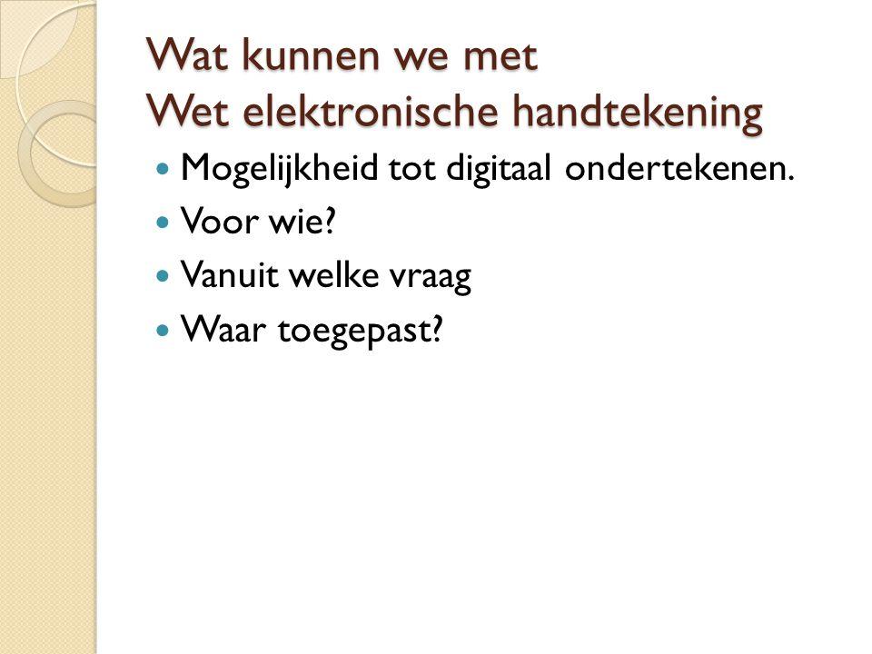 Wat kunnen we met Wet elektronische handtekening