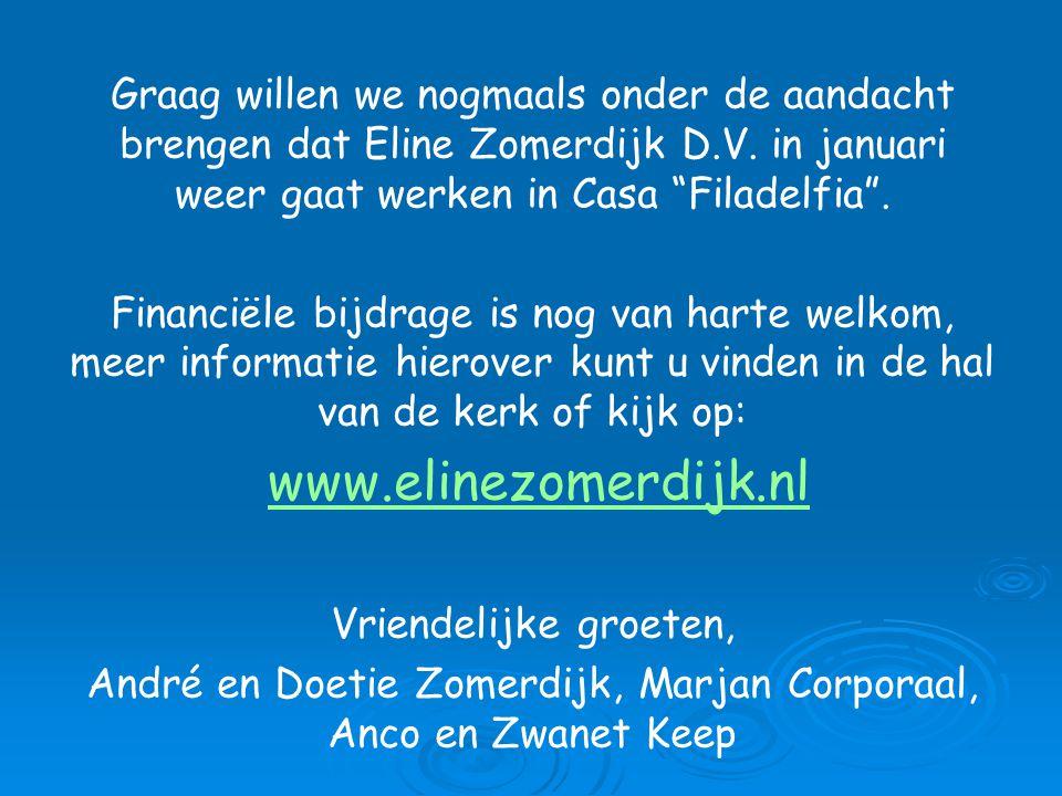 Graag willen we nogmaals onder de aandacht brengen dat Eline Zomerdijk D.V.